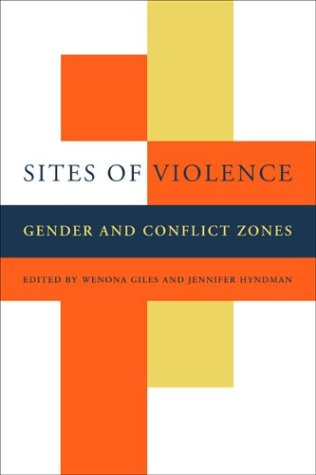 Sites of Violence Gender and Conflict Zones  2004 edition cover