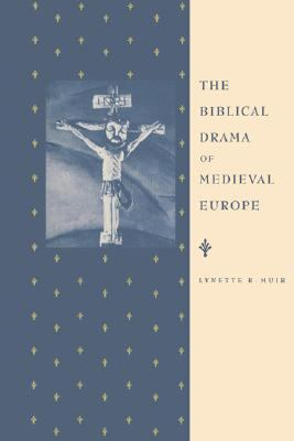 Biblical Drama of Medieval Europe   1995 9780521412919 Front Cover