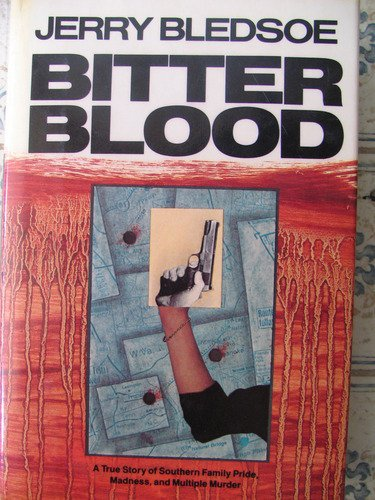 Bitter Blood A True Story of Southern Family Pride, Madness, and Multiple Murder N/A 9780525245919 Front Cover