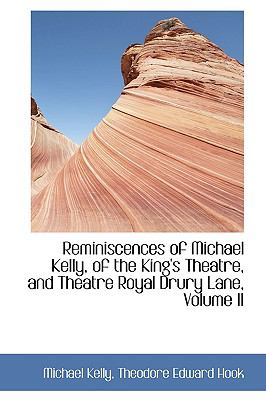 Reminiscences of Michael Kelly, of the King's Theatre, and Theatre Royal Drury Lane:   2008 edition cover