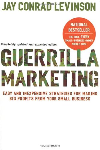 Guerrilla Marketing Easy and Inexpensive Strategies for Making Big Profits from Your Small Business 4th 2007 edition cover