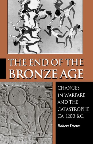 End of the Bronze Age Changes in Warfare and the Catastrophe Ca. 1200 B. C. 3rd 1993 (Revised) 9780691025919 Front Cover