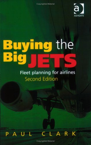 Buying the Big Jets Second edition-fleet planning for Airlines 2nd 2007 (Revised) edition cover