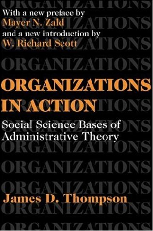Organizations in Action Social Science Bases of Administrative Theory  2003 edition cover