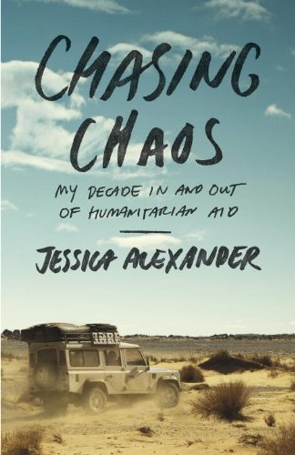 Chasing Chaos My Decade in and Out of Humanitarian Aid  2013 edition cover