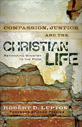 Compassion, Justice, and the Christian Life Rethinking Ministry to the Poor N/A edition cover