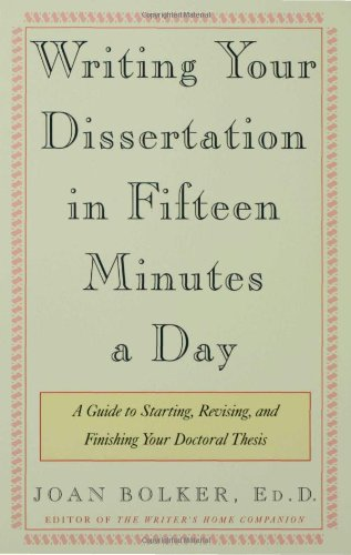 Writing Your Dissertation in Fifteen Minutes a Day A Guide to Starting, Revising, and Finishing Your Doctoral Thesis  1998 (Revised) edition cover