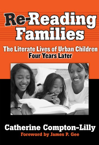 Re-Reading Families The Literate Lives of Urban Children, Four Years Later  2007 edition cover