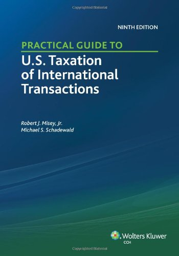Practical Guide to U. S. Taxation of International Transactions (9th Edition)  N/A edition cover