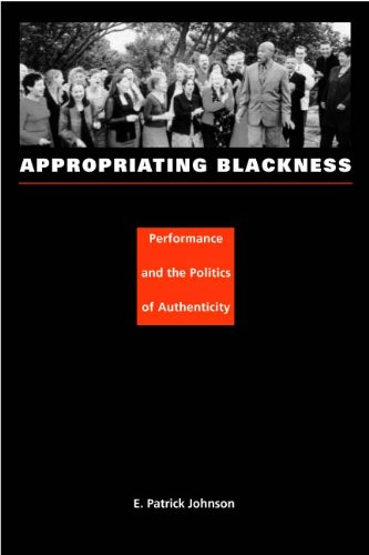 Appropriating Blackness Performance and the Politics of Authenticity  2003 edition cover