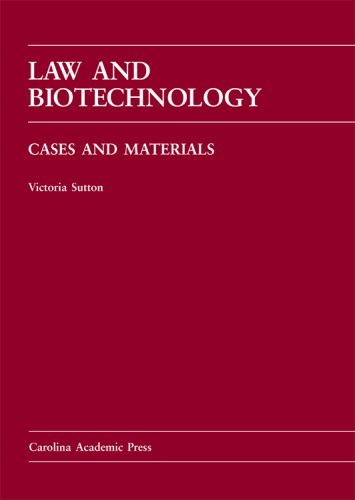 Law and Biotechnology Cases and Materials  2007 edition cover