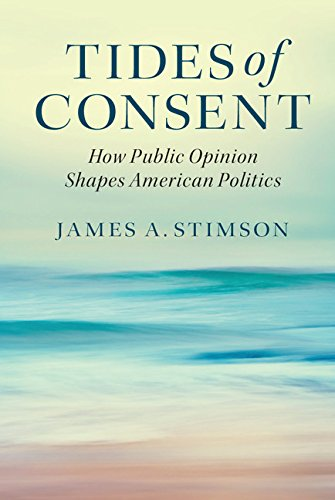 Tides of Consent How Public Opinion Shapes American Politics 2nd 2015 (Revised) 9781107518919 Front Cover