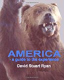 America A Guide to the Experience N/A 9781456465919 Front Cover