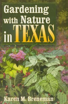 Gardening with Nature in Texas   2002 9781556228919 Front Cover