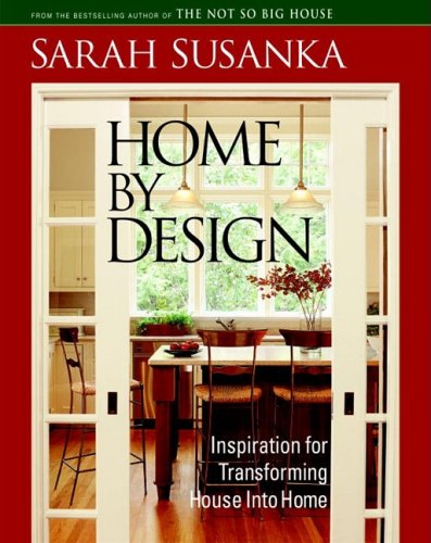 Home by Design The Language of the Not So Big House  2005 9781561587919 Front Cover