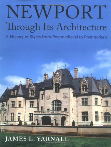 Newport Through Its Architecture A History of Styles from Postmedieval to Postmodern  2005 edition cover