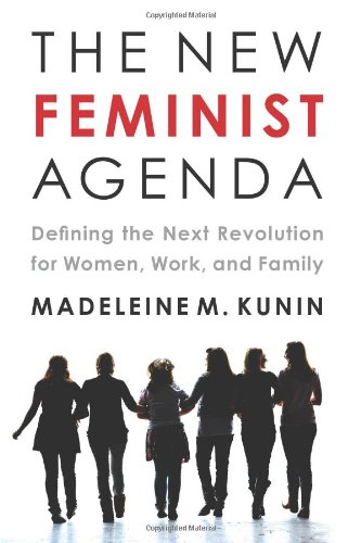 New Feminist Agenda Defining the Next Revolution for Women, Work, and Family  2012 edition cover