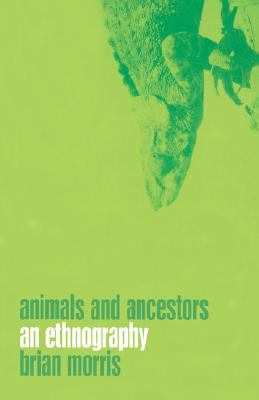 Animals and Ancestors An Ethnography 2nd 2000 edition cover
