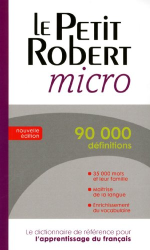 Le Petit Robert Micro: French Dictionary  2011 9782849028919 Front Cover