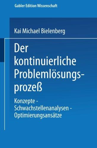 Kontinuierliche Problemlosungsprozess Konzepte Schwachstellenanalysen Optimierungsansatze  1996 9783824462919 Front Cover