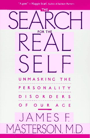 Search for the Real Self Unmasking the Personality Disorders of Our Age  1990 9780029202920 Front Cover