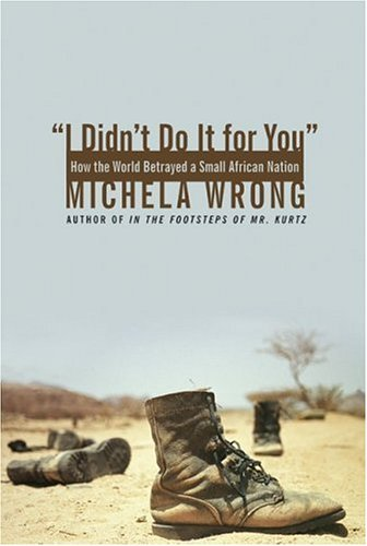 I Didn't Do It for You How the World Betrayed a Small African Nation  2005 9780060780920 Front Cover