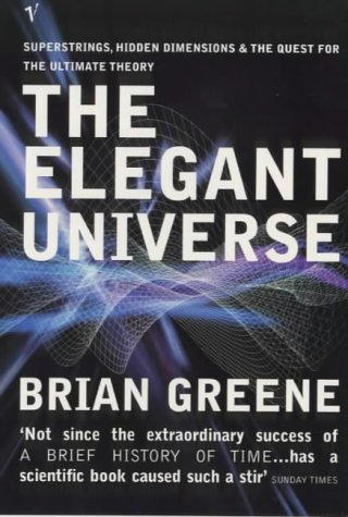The Elegant Universe: Superstrings, Hidden Dimensions, and the Quest for the Ultimate Theory N/A edition cover