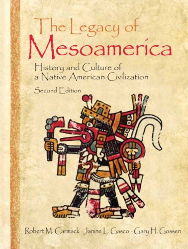 Legacy of Mesoamerica History and Culture of a Native American Civilization 2nd 2007 (Revised) edition cover