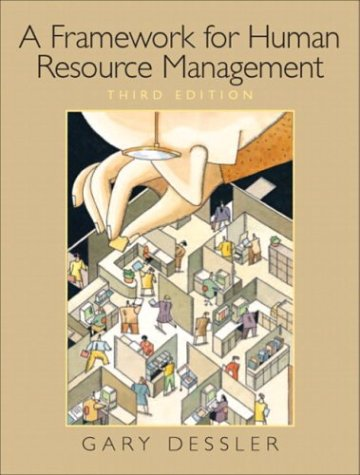 Framework for Human Resource Management 3rd 2004 (Revised) 9780131440920 Front Cover