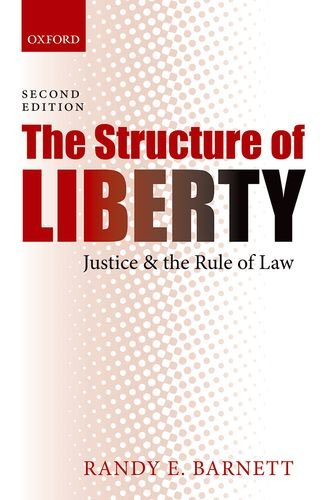 Structure of Liberty Justice and the Rule of Law 2nd 2013 edition cover