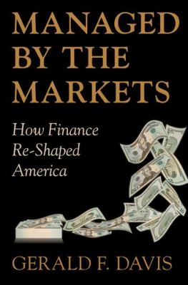 Managed by the Markets How Finance Re-Shaped America  2011 edition cover