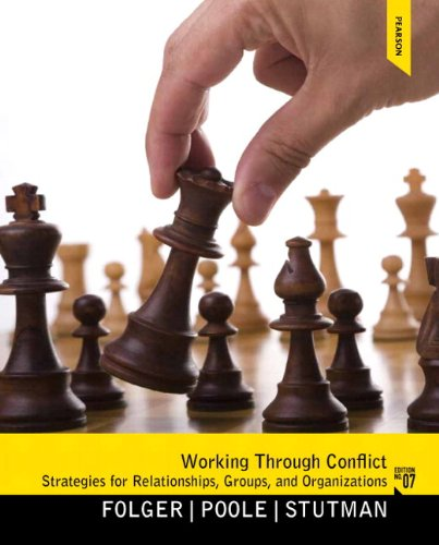 Working Through Conflict Strategies for Relationships, Groups, and Organizations 7th 2013 edition cover