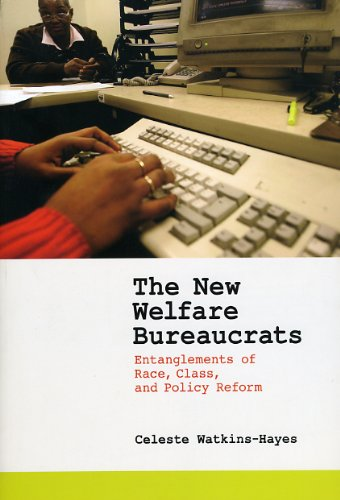 New Welfare Bureaucrats Entanglements of Race, Class, and Policy Reform  2009 edition cover