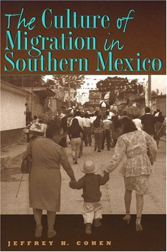 Culture of Migration in Southern Mexico   2004 edition cover