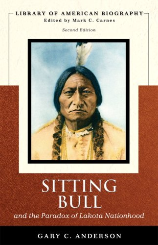 Sitting Bull and the Paradox of Lakota Nationhood  2nd 2007 (Revised) 9780321421920 Front Cover