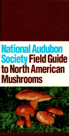 National Audubon Society Field Guide to North American Mushrooms  N/A edition cover
