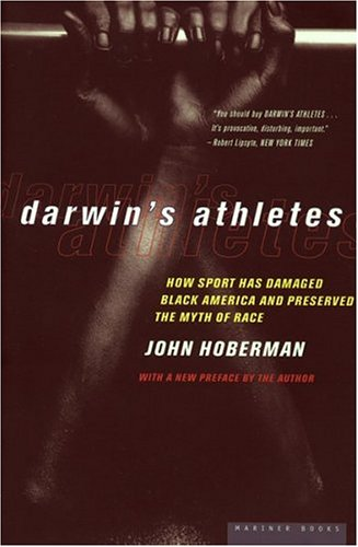 Darwin's Athletes How Sport Has Damaged Black America and Preserved the Myth of Race  1997 9780395822920 Front Cover