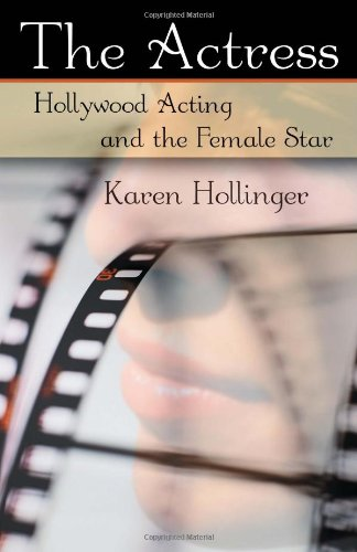 Actress Hollywood Acting and the Female Star  2006 edition cover