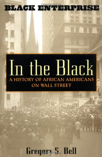 In the Black A History of African Americans on Wall Street  2002 9780471403920 Front Cover