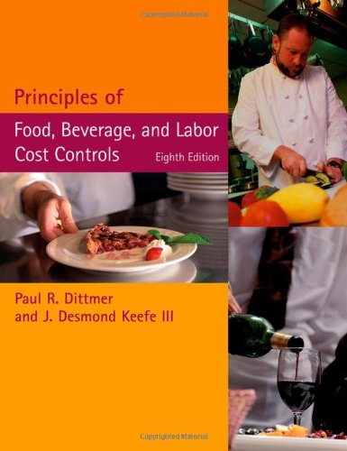Principles of Food, Beverage, and Labor Cost Controls  8th 2006 (Revised) 9780471429920 Front Cover