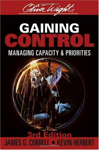 Gaining Control Managing Capacity and Priorities 3rd 2007 (Revised) 9780471979920 Front Cover