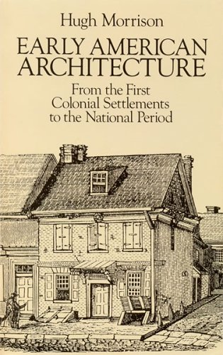 Early American Architecture From the First Colonial Settlements to the National Period  1987 (Reprint) edition cover