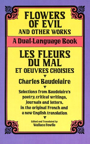 Flowers of Evil and Other Works/Les Fleurs du Mal et Oeuvres Choisies A Dual-Language Book (English/French)  1992 (Reprint) edition cover