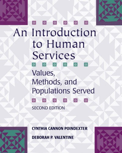 Introduction to Human Services Values, Methods, and Populations Served 2nd 2007 (Revised) edition cover