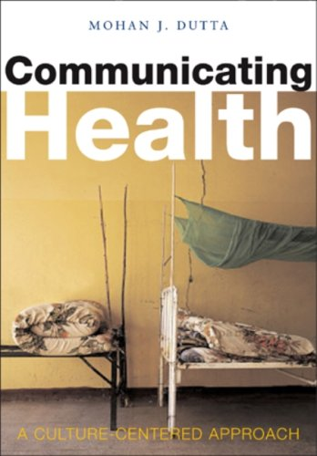 Communicating Health A Culture-Centered Approach  2007 edition cover
