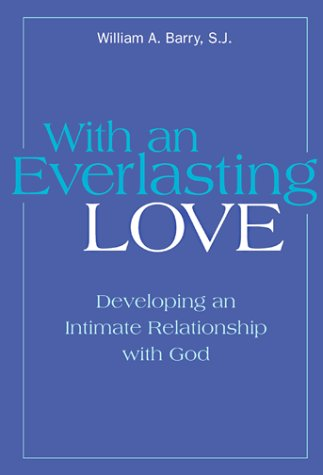 With an Everlasting Love Developing an Intimate Relationship with God N/A 9780809138920 Front Cover