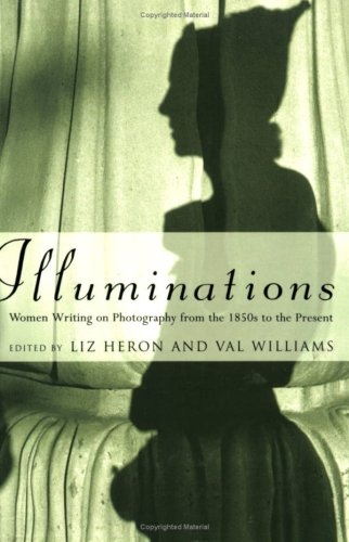 Illuminations Women Writing on Photography from the 1850s to the Present N/A edition cover