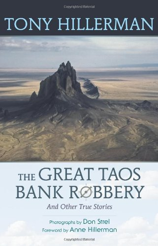 Great Taos Bank Robbery And Other True Stories 2nd 2012 (Revised) edition cover