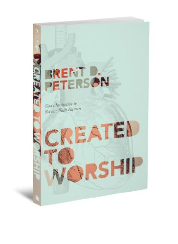 Created to Worship God's Invitation to Become Fully Human  2012 edition cover
