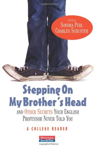 Stepping on My Brother's Head and Other Secrets Your English Professor Never Told You A College Reader  2010 edition cover